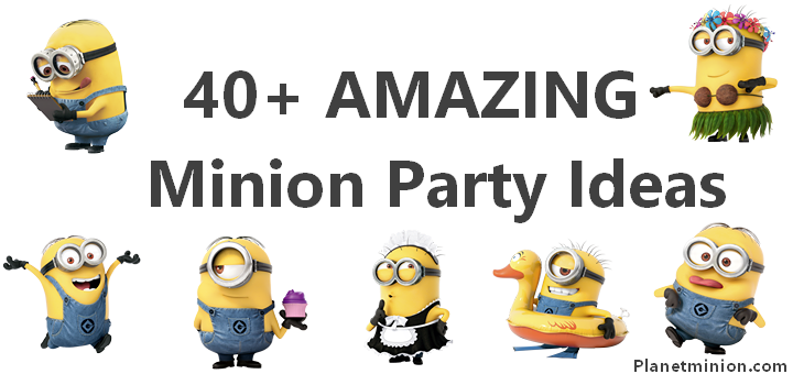 40+ AMAZING Minion party ideas